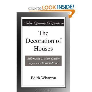 The Decoration of Houses Edith Wharton Books