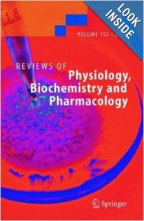 Reviews of Physiology, Biochemistry and Pharmacology 153: Matthias Mayer, Christina Campo, Amanda Mason, Djikolngaar Maouyo, Olav Olsen, Dana Yoo, Paul Welling, Michael A. Jakupec, Peter Unfried, Bernhard K. Keppler: 9783540240129: Books