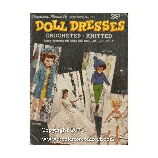 Doll Dresses Crocheted Knitted Star Book 161 American Thread Co Books