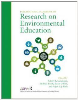 International Handbook of Research on Environmental Education [Paperback] [2012] 1 Ed. Robert B. Stevenson, Michael Brody, Justin Dillon, Arjen E.J. Wals: Books