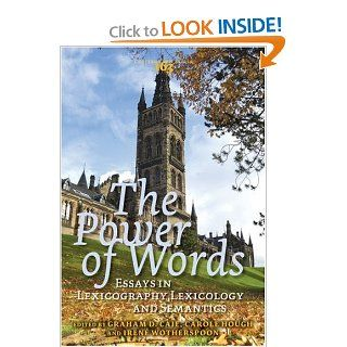 The Power of Words: Essays in Lexicography, Lexicology and Semantics. In Honour of Christian J. Kay (Costerus NS 163) (9789042021211): Graham D. Caie, Carole Hough, Iren� Wotherspoon (Eds.): Books