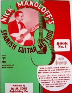 Nick Manoloff's Spanish Guitar Method Book No. 1 (Book No. 1) nich manoloff Books