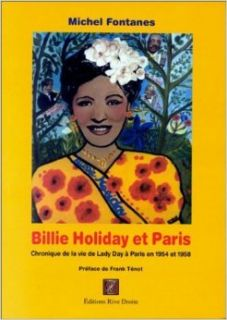 Billie Holiday et Paris: Chronique de la vie de Billie Holiday � Paris en 1954 et 1958: Michel Fontanes: 9782841520688: Books