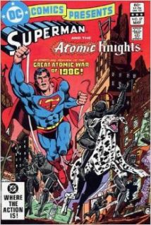 "DC Comics Presents Superman and The Atomic Knights comic ""Great Atomic War of 1986""   Vol 6 No. 57   May 1983: Bob Rozakis: Books"