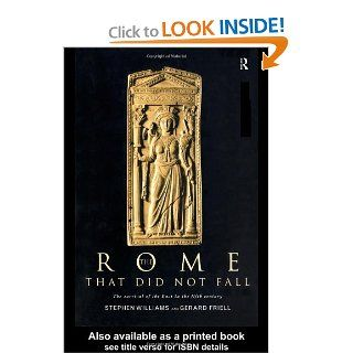 The Rome that Did Not Fall The Survival of the East in the Fifth Century (9780415154031) Gerard Friell, Stephen Williams Books