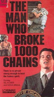Man Who Broke 1000 Chains: Val Kilmer, Kyra Sedgwick, Billy Bob Thornton, Sonia Braga, James Keach, John Mitchum, Jerry Anderson, Ransom Andrews, Paul Benjamin, Esther Benson, Daniel Mann: Movies & TV