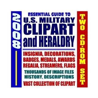 2008 Essential Guide to Military Heraldry and Clipart   Public Domain Images Army, Navy, Air Force, Marines, Coast Guard   Weapons, Insignia, Maps, People, Medals, Decorations, Awards (Two CD ROM Set): Department of Defense: 9781422009529: Books