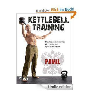 Kettlebell Training: Das Fitnessgeheimnis der russischen Spezialeinheiten eBook: Pavel Tsatsouline: Kindle Shop