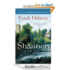 Shannon: A Novel of Ireland eBook: Frank Delaney: Kindle Shop