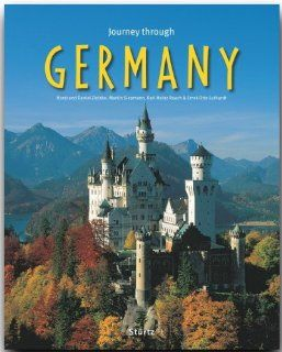 Journey through GERMANY   Reise durch DEUTSCHLAND   Ein Bildband mit �ber 180 Bildern   ST�RTZ Verlag: Journey Through Sturtz: Ernst Otto Luthardt, Karl Heinz Raach, Martin Siepmann, Daniel Zielske, Horst Zielske: Englische Bücher