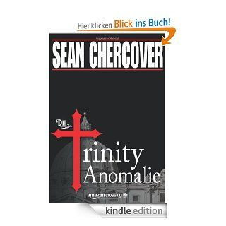 Die Trinity Anomalie eBook: Sean Chercover, Olaf Knechten: Kindle Shop