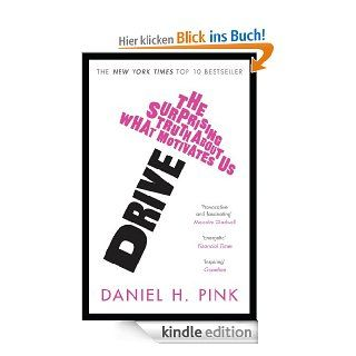 Drive: The Surprising Truth About What Motivates Us eBook: Daniel H. Pink: Kindle Shop