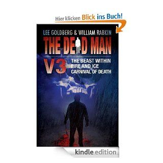 The Dead Man Vol 3: The Beast Within, Fire & Ice, and Carnival of Death eBook: Lee Goldberg, William Rabkin, James Daniels, Jude Hardin, Bill Crider: Kindle Shop