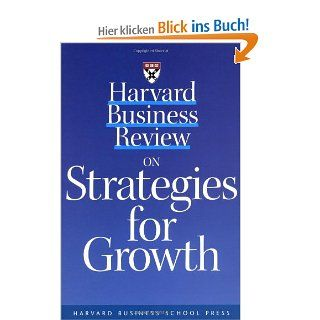 Harvard Business Reveiw on Strategies for Growth: The Definitive Resource for Professionals Harvard Business Review: Harvard Business School Publishing, Harvard Business School Press, Harvard Business Review: Englische Bücher