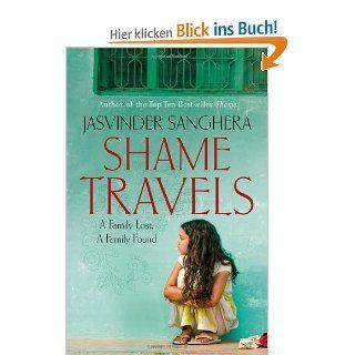 Shame Travels: Jasvinder Sanghera: Englische Bücher