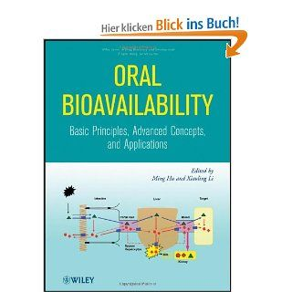 Oral Bioavailability: Basic Principles, Advanced Concepts, and Applications Wiley Series in Drug Discovery and Development: Ming Hu, Xiaoling Li: Englische Bücher