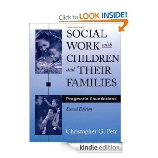 Social Work with Children and Their Families: Pragmatic Foundations (Sociology & Social Work) eBook: Christopher G. Petr: Kindle Store