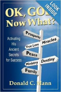 OK, God, Now What?: Donald C. Mann: 9781934769348: Books