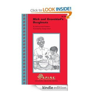 S.P.I.R.E. Decodable Readers, Set 4B: Mick and Granddad's Doughnuts (SPIRE) eBook: Delores Lowe Friedman, Sheila Clark Edmands, George Ulrich: Kindle Store
