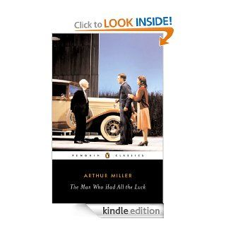 The Man Who Had All the Luck (Penguin Classics) eBook: Arthur Miller, Christopher W. E. Bigsby: Kindle Store