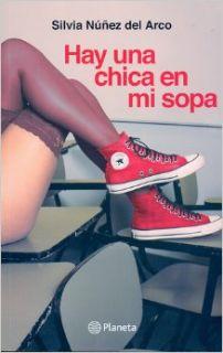 Hay una chica en mi sopa (Spanish Edition): Silvia Nunez del Arco: 9786124070211: Books