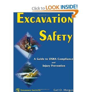 Excavation Safety: A Guide to OSHA Compliance and Injury Prevention: Carl O. Morgan: 9780865879591: Books