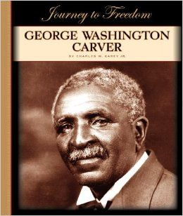 George Washington Carver (Journey to Freedom (Child's World)): Charles W., Jr. Carey: 9781602531239: Books
