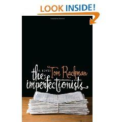 The Imperfectionists: A Novel: Tom Rachman: 9780385343664: Books
