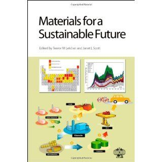 Materials for a Sustainable Future: Laurie Peter, Trevor M Letcher, Janet L Scott, Justin Salminen: 9781849734073: Books