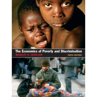 The Economics of Poverty and Discrimination (9780131889699): Bradley R Schiller: Books