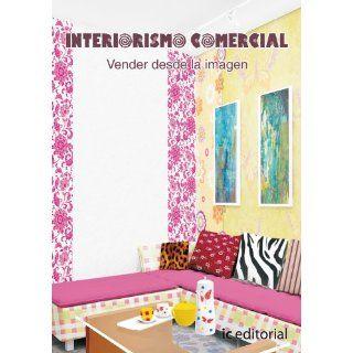INTERIORISMO COMERCIAL VENDER DESDE LA IMAGEN: 9788483644102: Books