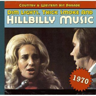 Dim Lights, Thick Smoke & Hillbilly Music: Country & Western Hit Parade 1970: Music