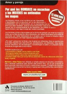POR QUE LOS HOMBRES NO ESCUCHAN Y LAS MUJERES NO ENTIENDEN LOS MAPAS (Spanish Edition) All�n Pease, Barbara Pease 9788497353434 Books