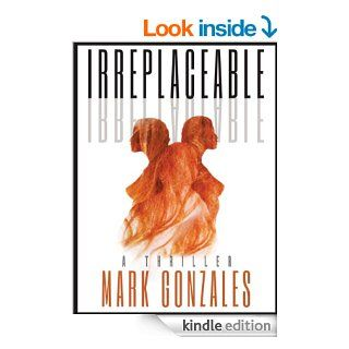 Irreplaceable eBook: Mark Gonzales, Phil Abatecola, Denise Stern, Andy Carpenter: Kindle Store
