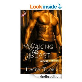 Waking the Beast (Awakening Pride Series, Book One) by Lacey Thorn   Kindle edition by Lacey Thorn. Romance Kindle eBooks @ .