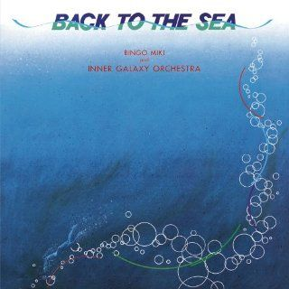 Bingo Miki Inner Galaxy Orchestra Back To The Sea