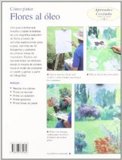 Como Pintar Flores Al Oleo/ Flowers in Oil (Aprender Creando Paso a Paso / Learn Creating Step By Step) (Spanish Edition): Noel Gregory: 9788496365964: Books