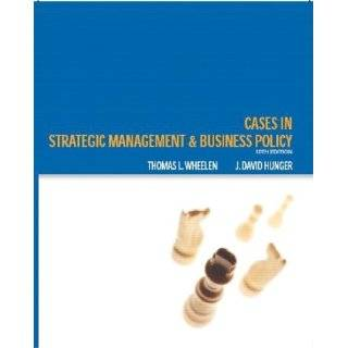 Cases Strategic Management and Business Policy (10th Edition) Thomas L. Wheelen, J. David Hunger 9780131494602 Books