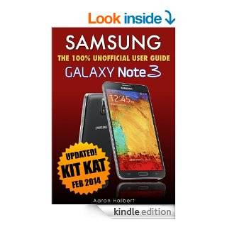 Samsung Galaxy Note 3 The 100% Unofficial User Guide eBook Aaron Halbert Kindle Store