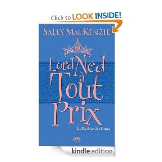 Lord Ned � tout prix: La Duchesse des Coeurs, T1 (Pemberley) (French Edition) eBook: Sally Mackenzie, Pauline Buscail: Kindle Store