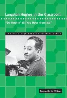 Langston Hughes in the Classroom Do Nothin' Till You Hear from Me (Ncte High School Literature Series) (9780814125618) Carmaletta M. Williams Books