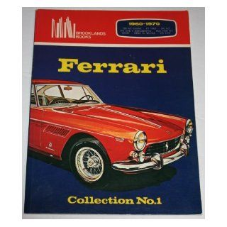 Ferrari Collection No.1 : 1960 1970 : 250 GT Coupe : F1 1962 : 330 GT : 275 GTB 4 BERLINETTA : ASA 1000 GT : 330/P4 : DINO Vs MIURA : 275 GTS: R.M. Clarke, Brooklands Books: 9780907073109: Books