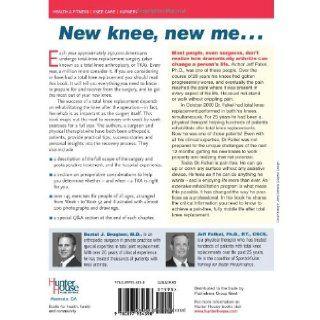 Total Knee Replacement and Rehabilitation The Knee Owner's Manual M.D. Daniel J. Brugioni, Jeff Falkel Ph.D. P.T. 9780897934398 Books