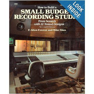 How to Build a Small Budget Recording Studio from ScratchWith 12 Tested Designs Michael Shea 9780830629664 Books