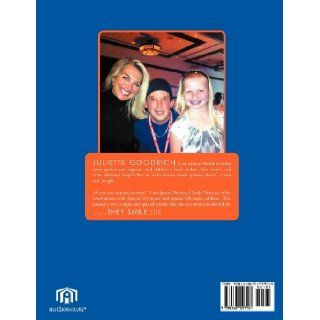 I Am Special Because I Smile: Juliette Goodrich: 9781467097901: Books