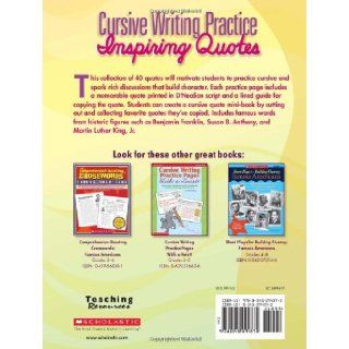 Cursive Writing Practice Inspiring Quotes Reproducible Activity Pages With Motivational and Character Building Quotes That Make Handwriting Practice Meaningful (Scholastic Teaching Resources) Jane Lierman 9780545094375 Books
