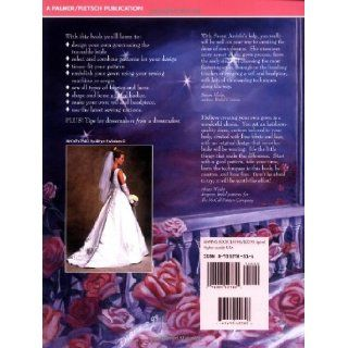 Bridal Gowns: How to Make the Wedding Dress of Your Dreams: Susan E. Andriks: 9780935278514: Books