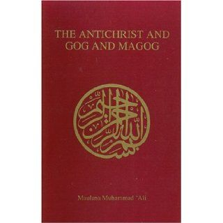 The Antichrist and Gog and Magog: Muhammad Ali: 9780913321041: Books