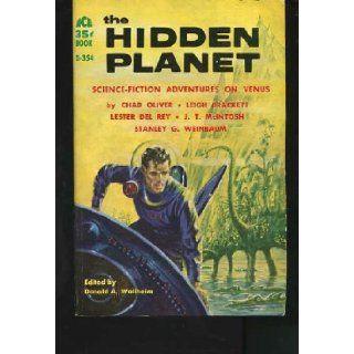 The Hidden Planet (Ace SF, D 354): Donald A. Wollheim, Chad Oliver, Leigh Brackett, Lester del Rey, J. T. McIntosh, Stanley G. Weinbaum: Books