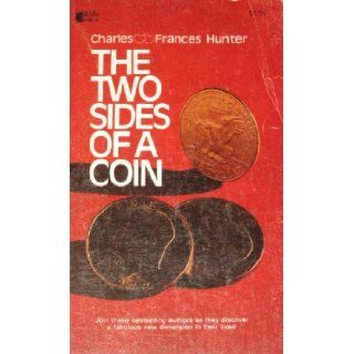 The Two Sides of a Coin Charles & Frances Hunter Books